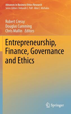 Entrepreneurship, Finance, Governance and Ethics By Cumming, Douglas (EDT)/ Cressy, Robert (EDT)/ Mallin, Chris (EDT)